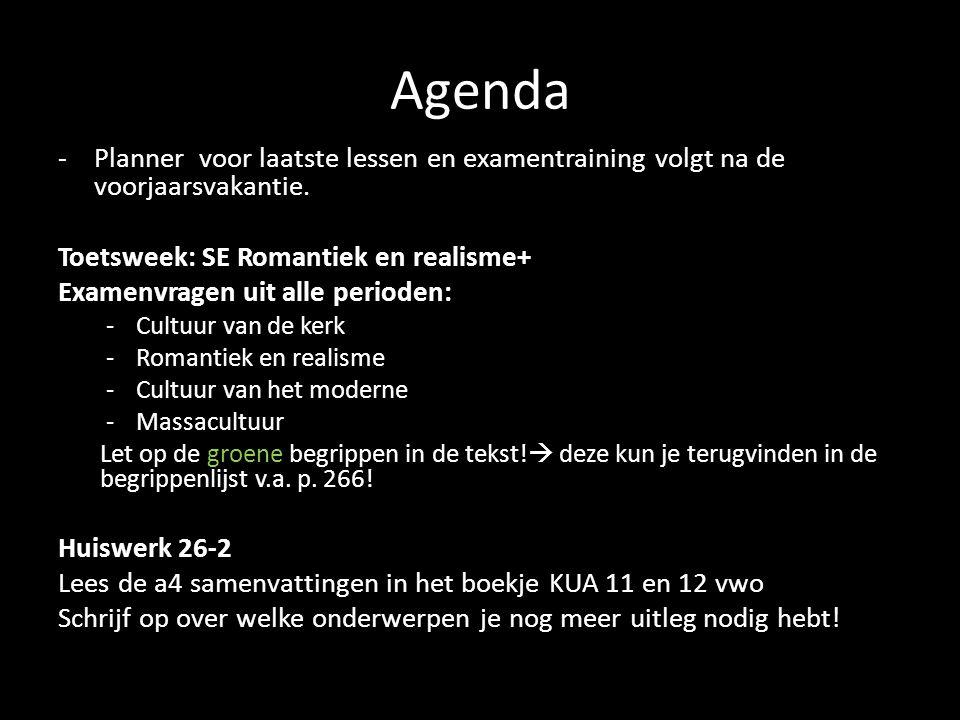 Agenda Planner voor laatste lessen en examentraining volgt na de voorjaarsvakantie. Toetsweek: SE Romantiek en realisme+