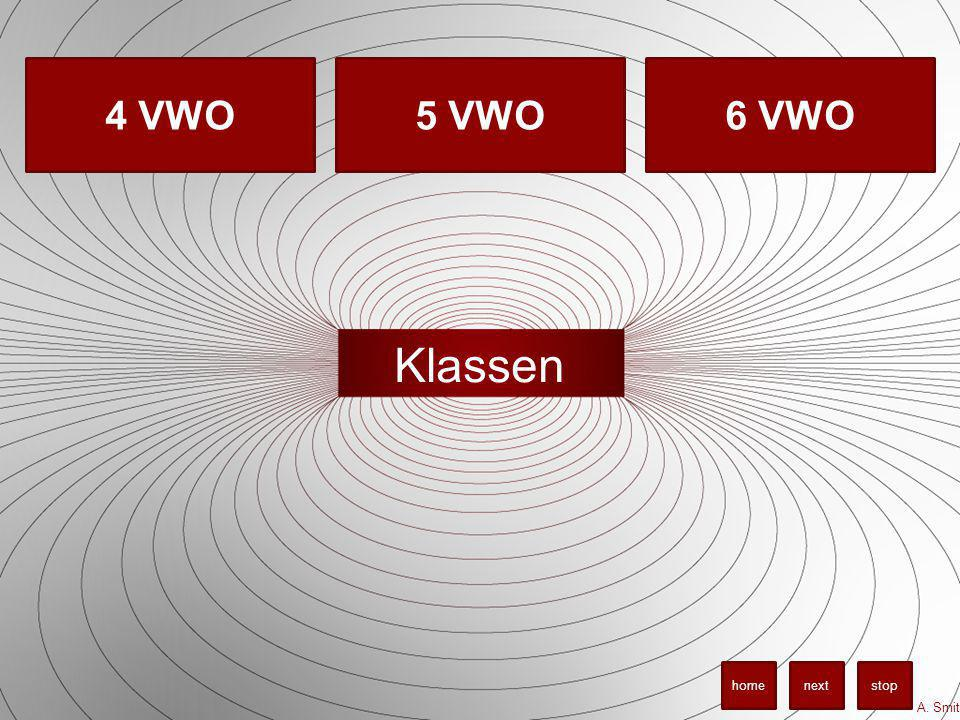 4 VWO 5 VWO 6 VWO Klassen home next stop A. Smit