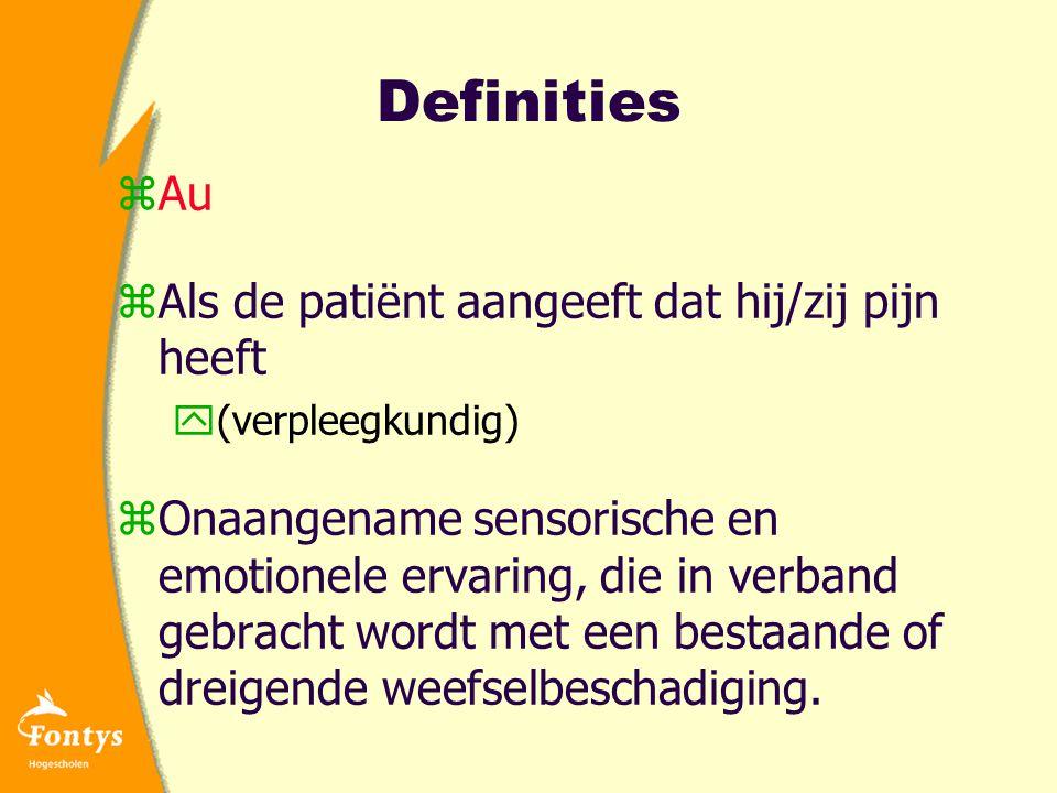 Definities Au Als de patiënt aangeeft dat hij/zij pijn heeft