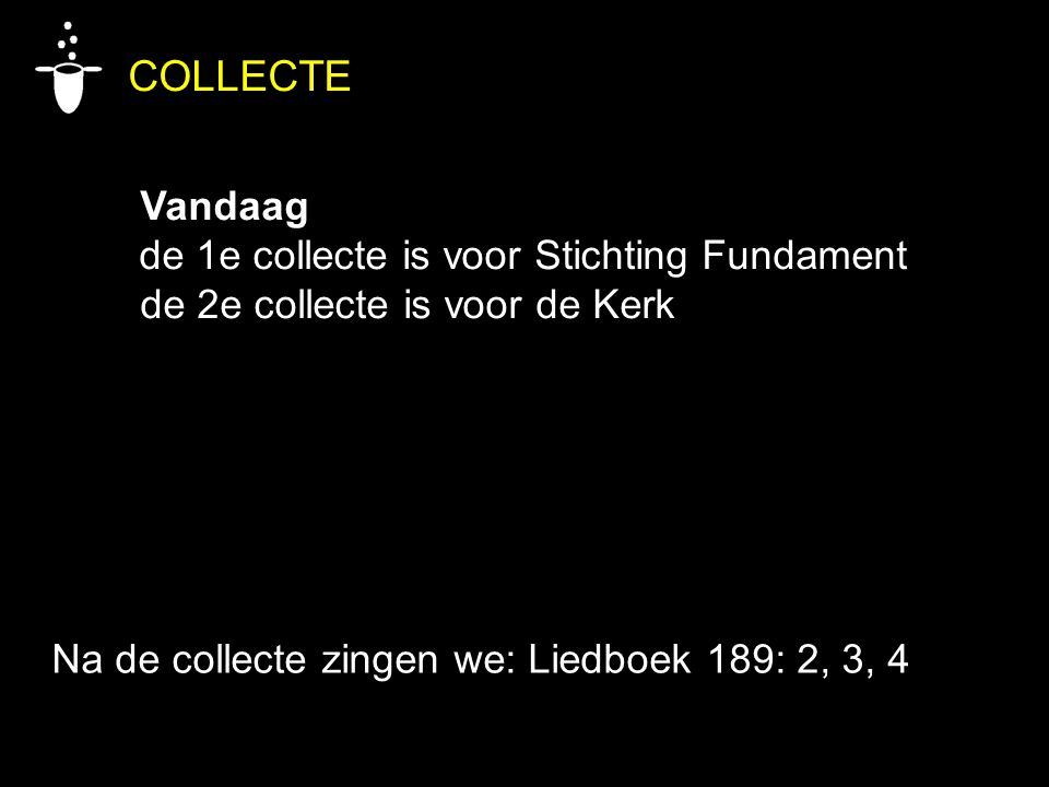 COLLECTE Vandaag de 1e collecte is voor Stichting Fundament