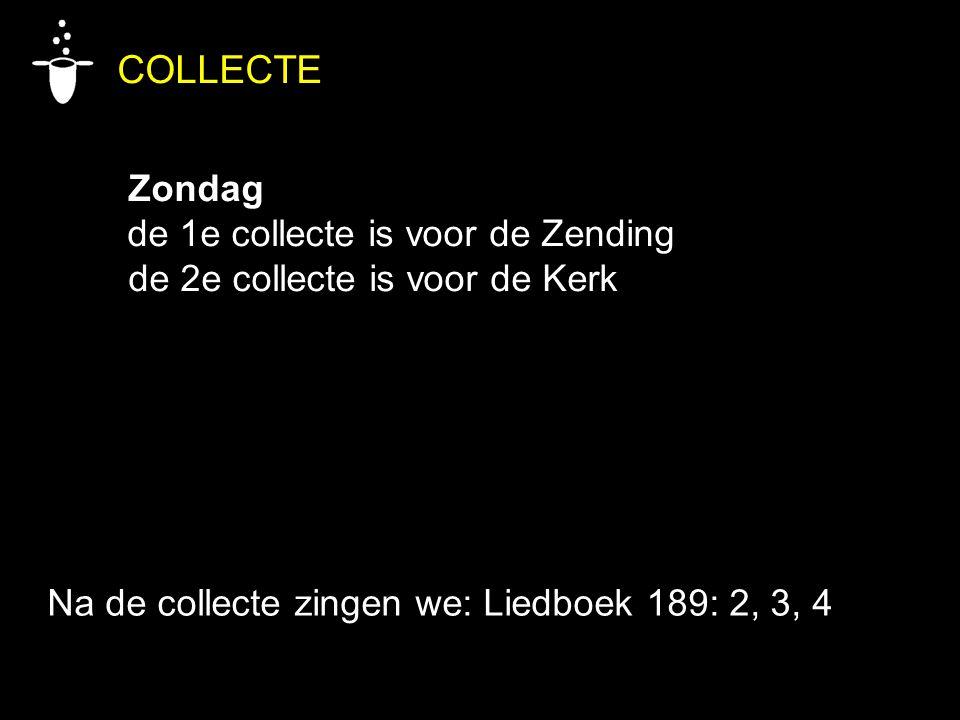 COLLECTE Zondag de 1e collecte is voor de Zending