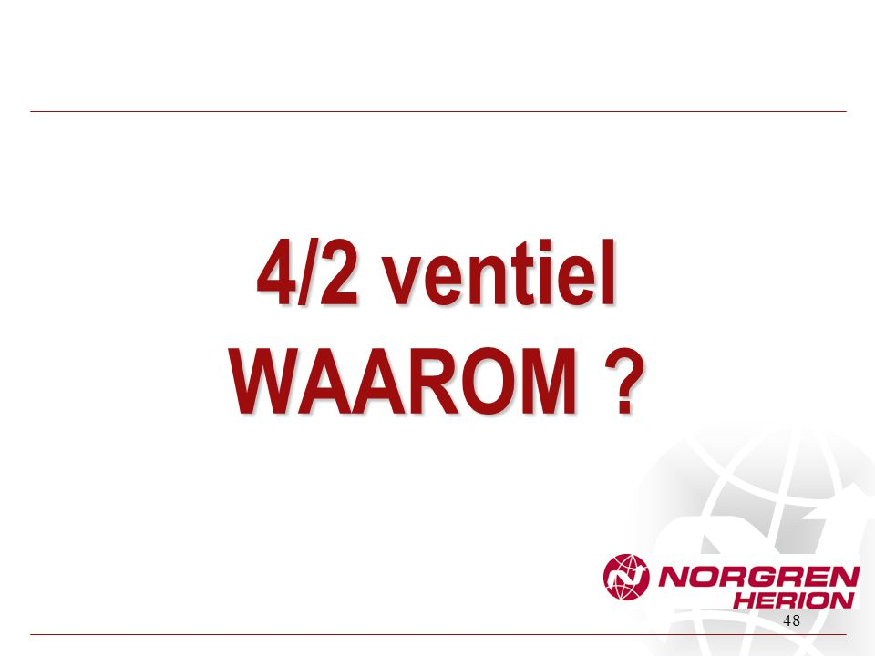 4/2 ventiel WAAROM