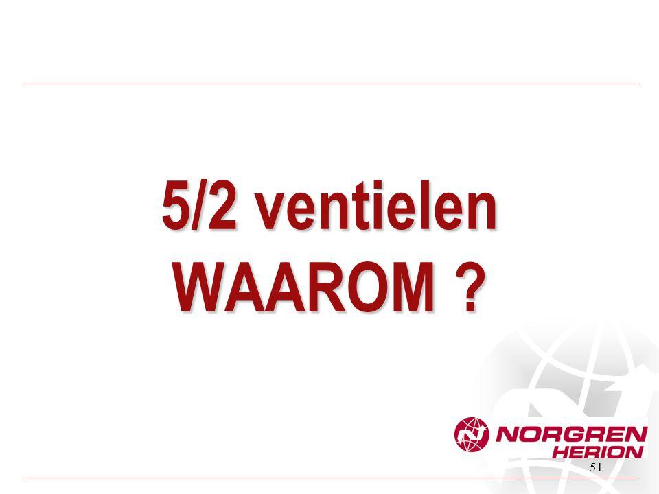 5/2 ventielen WAAROM