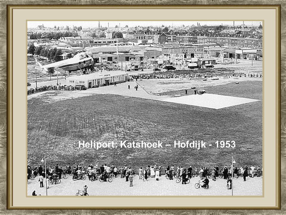 Heliport: Katshoek – Hofdijk - 1953