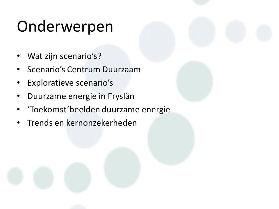 Onderwerpen Wat zijn scenario's Scenario's Centrum Duurzaam