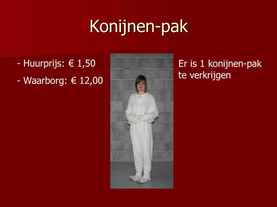 Konijnen-pak Huurprijs: € 1,50 Er is 1 konijnen-pak te verkrijgen