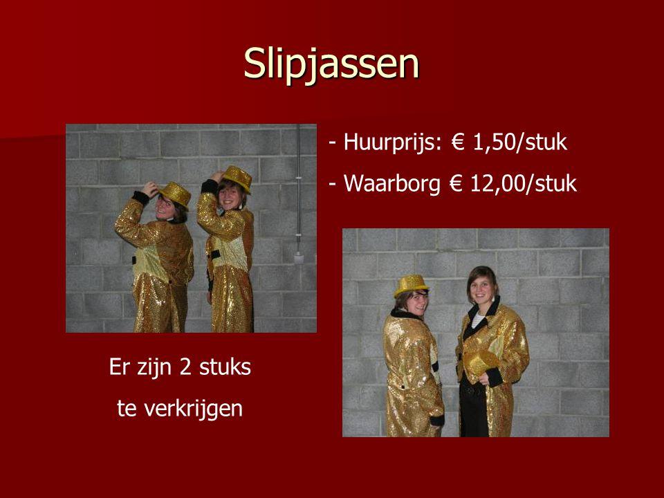 Slipjassen Huurprijs: € 1,50/stuk Waarborg € 12,00/stuk