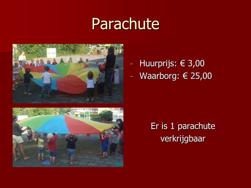 Parachute Huurprijs: € 3,00 Waarborg: € 25,00 Er is 1 parachute