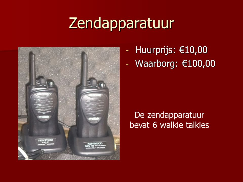 De zendapparatuur bevat 6 walkie talkies