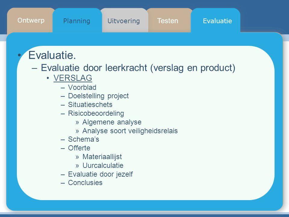 Evaluatie. Evaluatie door leerkracht (verslag en product) VERSLAG