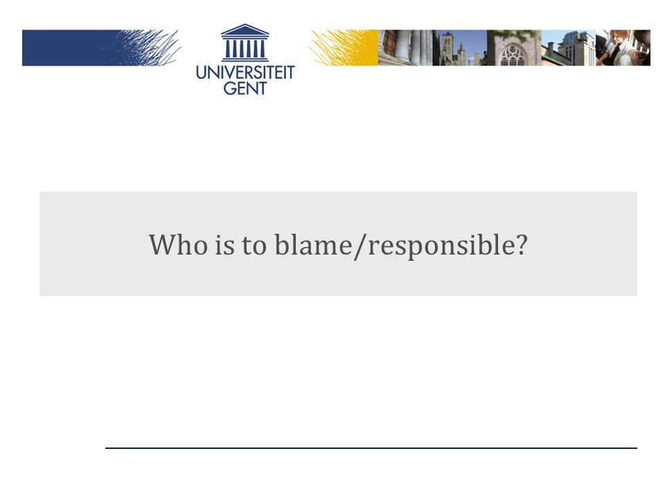 Who is to blame/responsible