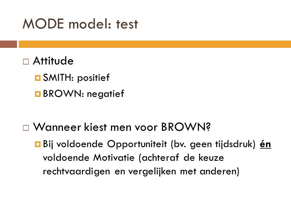 MODE model: test Attitude Wanneer kiest men voor BROWN