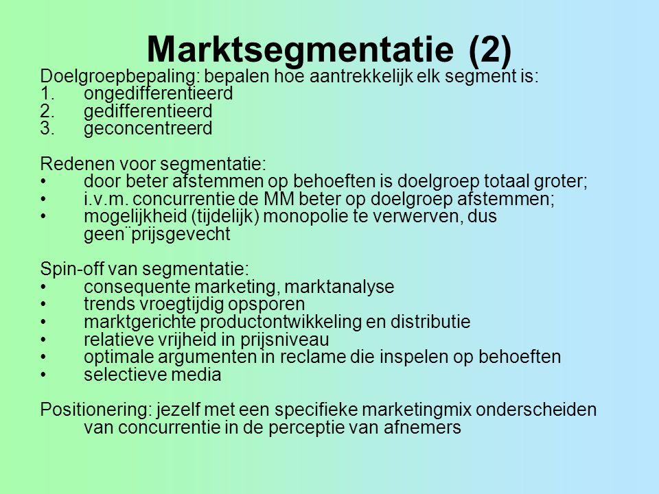 Marktsegmentatie (2) Doelgroepbepaling: bepalen hoe aantrekkelijk elk segment is: ongedifferentieerd.
