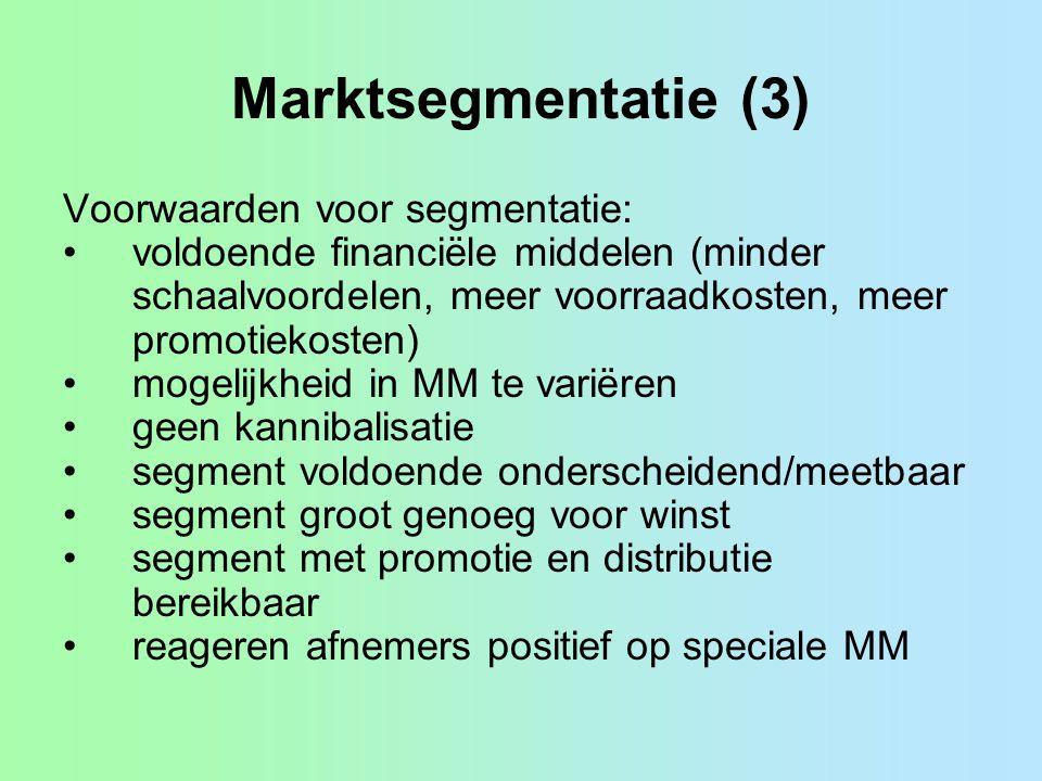 Marktsegmentatie (3) Voorwaarden voor segmentatie: