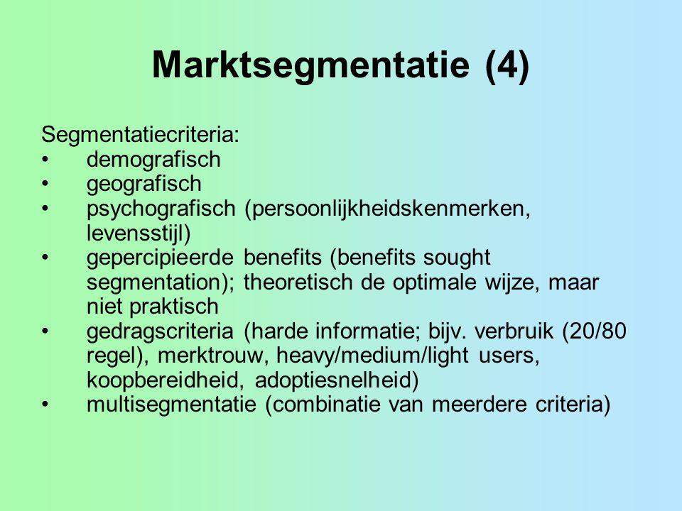 Marktsegmentatie (4) Segmentatiecriteria: demografisch geografisch
