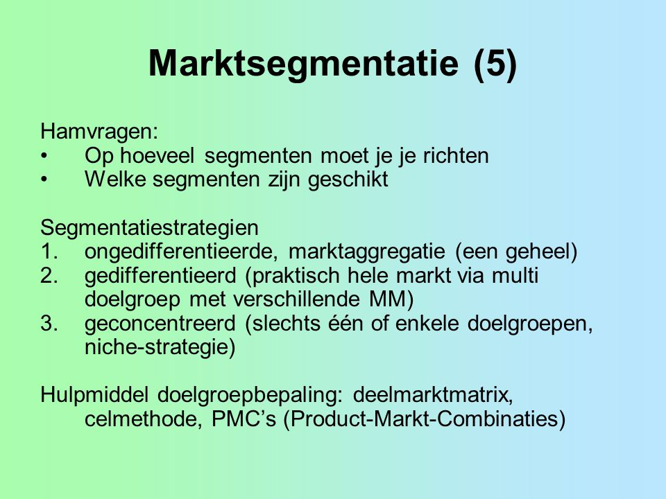 Marktsegmentatie (5) Hamvragen: