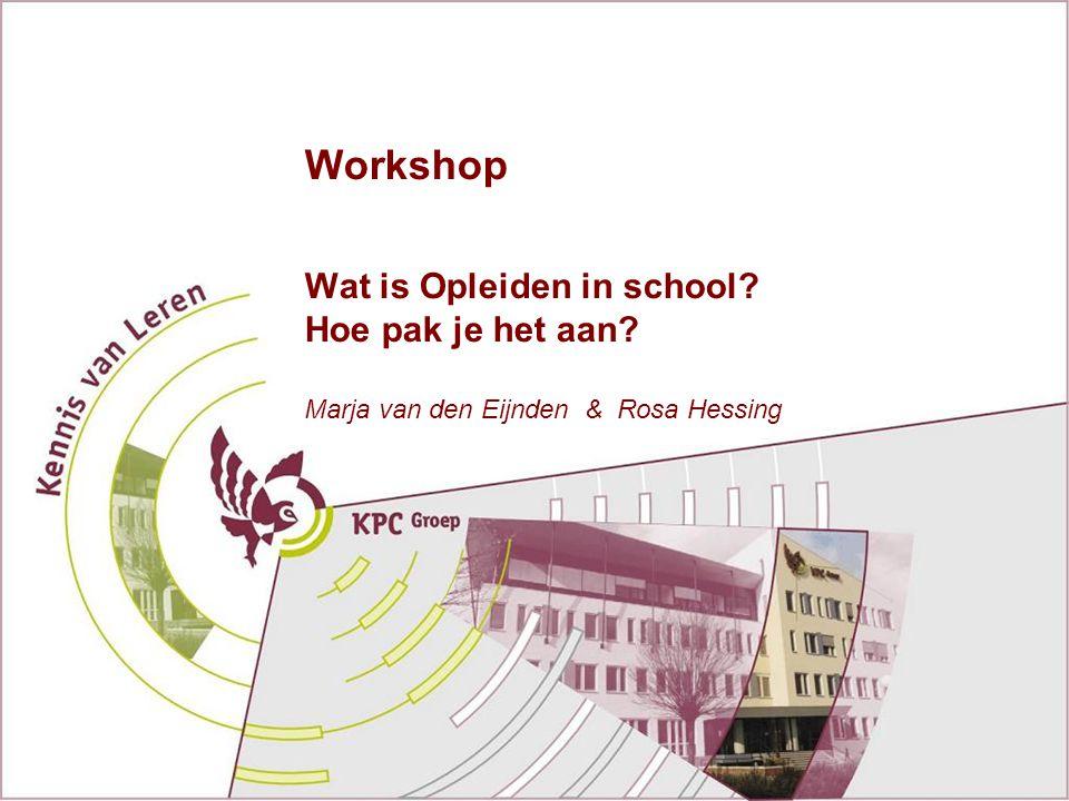 Workshop Wat is Opleiden in school Hoe pak je het aan