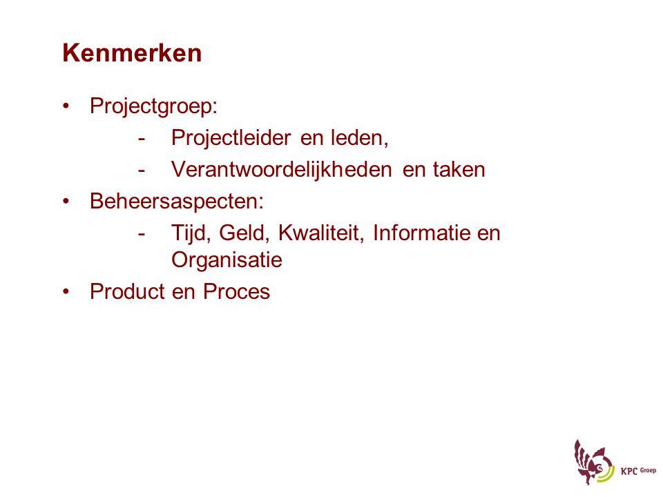 Kenmerken Projectgroep: Projectleider en leden,