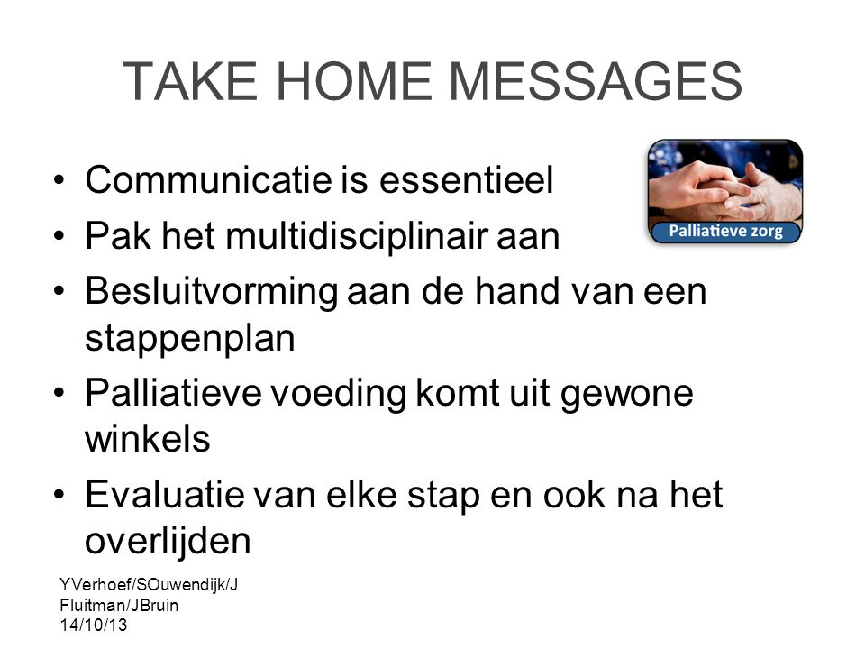 TAKE HOME MESSAGES Communicatie is essentieel