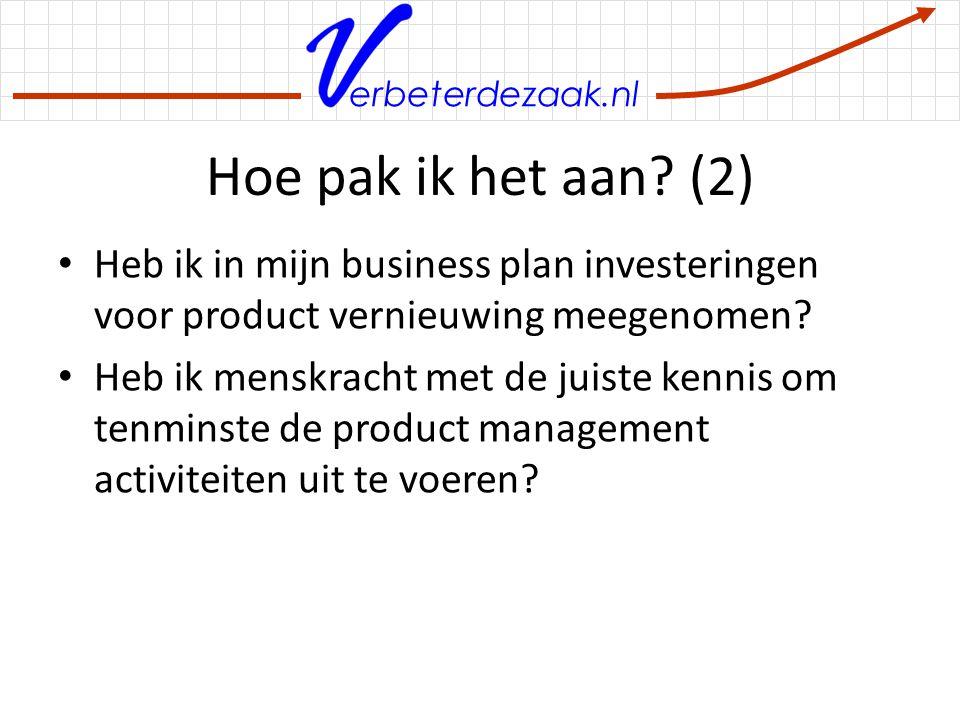 Hoe pak ik het aan (2) Heb ik in mijn business plan investeringen voor product vernieuwing meegenomen