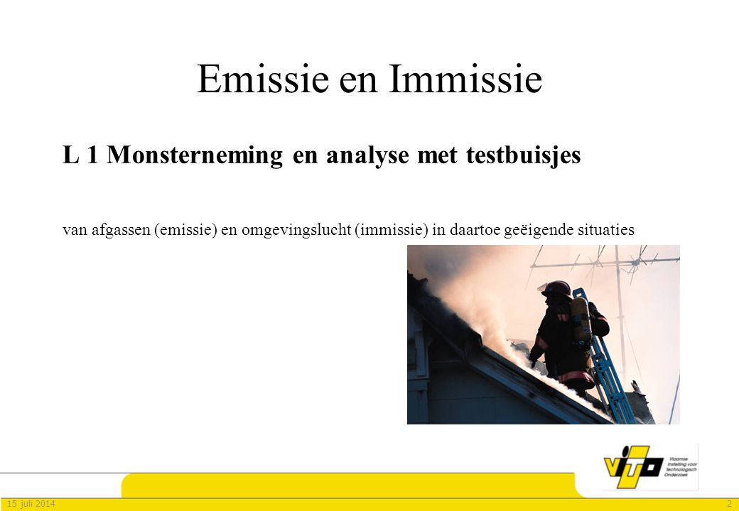 Emissie en Immissie L 1 Monsterneming en analyse met testbuisjes