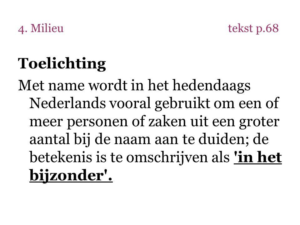 4. Milieu tekst p.68 Toelichting.