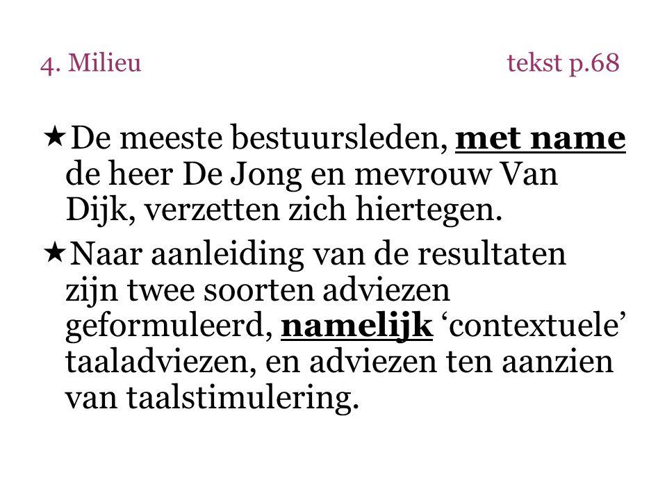 4. Milieu tekst p.68 De meeste bestuursleden, met name de heer De Jong en mevrouw Van Dijk, verzetten zich hiertegen.