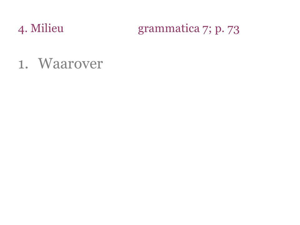 4. Milieu grammatica 7; p. 73 Waarover
