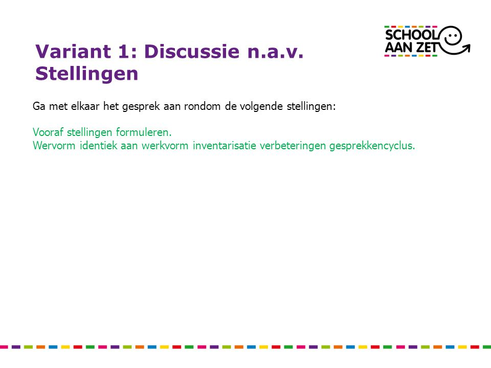 Variant 1: Discussie n.a.v. Stellingen