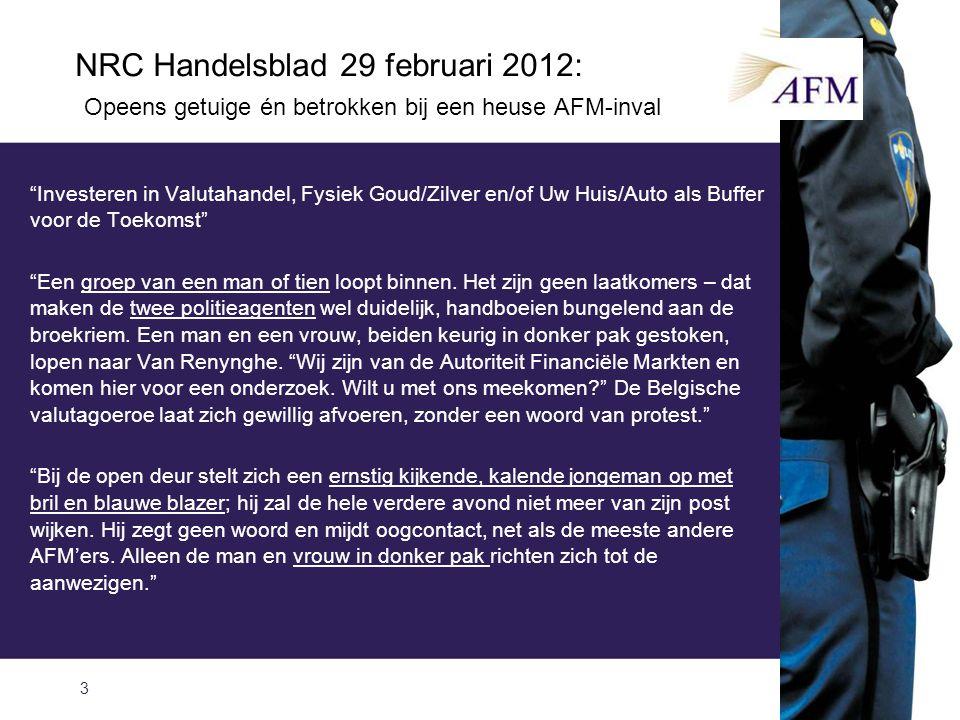 NRC Handelsblad 29 februari 2012: Opeens getuige én betrokken bij een heuse AFM-inval