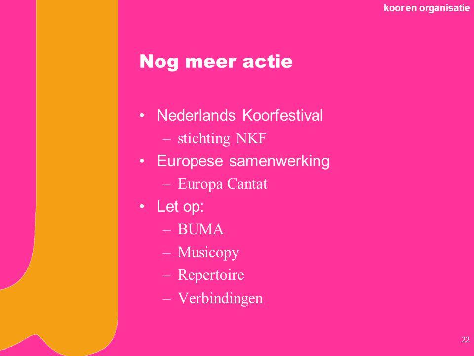 Nog meer actie Nederlands Koorfestival stichting NKF
