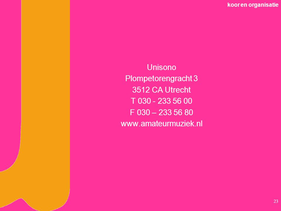 Unisono Plompetorengracht 3 3512 CA Utrecht T 030 - 233 56 00