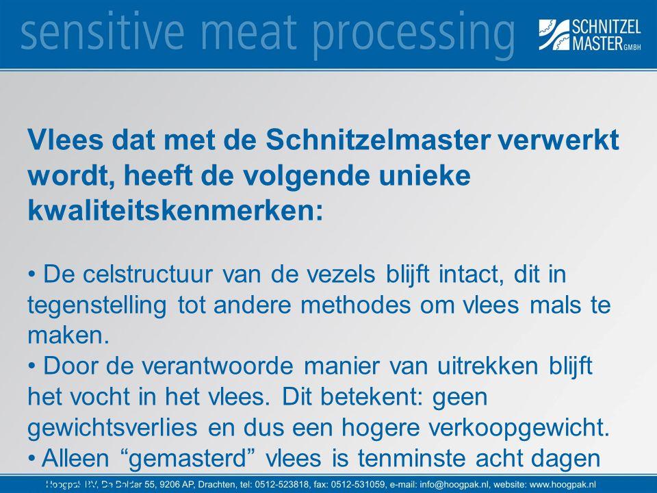 Vlees dat met de Schnitzelmaster verwerkt wordt, heeft de volgende unieke kwaliteitskenmerken: