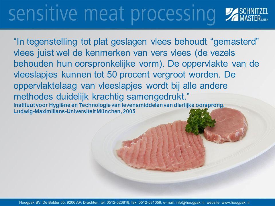 In tegenstelling tot plat geslagen vlees behoudt gemasterd vlees juist wel de kenmerken van vers vlees (de vezels behouden hun oorspronkelijke vorm). De oppervlakte van de vleeslapjes kunnen tot 50 procent vergroot worden. De oppervlaktelaag van vleeslapjes wordt bij alle andere methodes duidelijk krachtig samengedrukt.