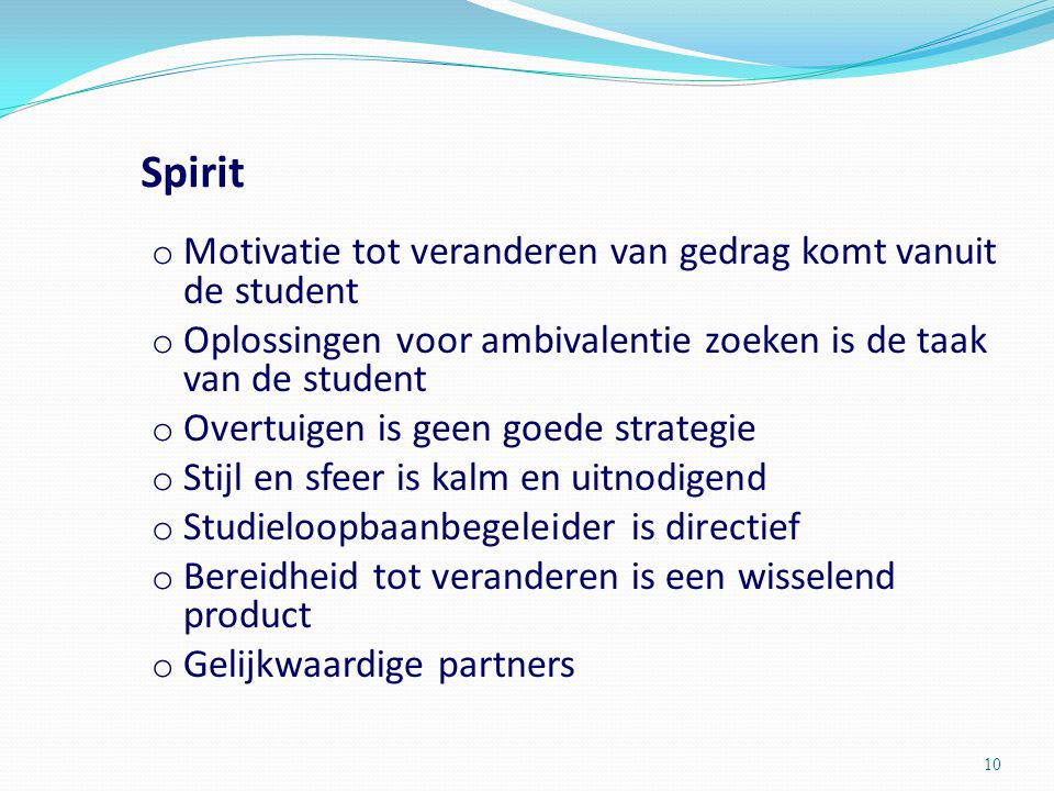 Spirit Motivatie tot veranderen van gedrag komt vanuit de student