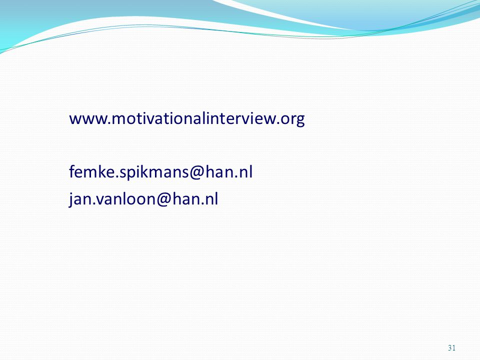 www.motivationalinterview.org femke.spikmans@han.nl jan.vanloon@han.nl