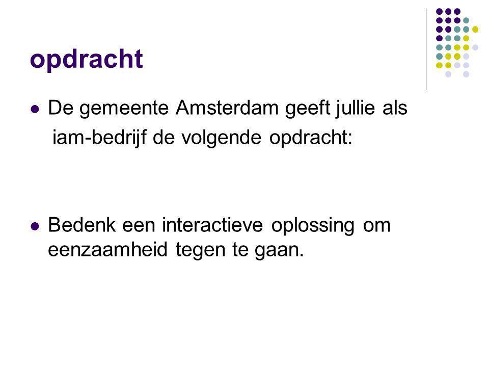 opdracht De gemeente Amsterdam geeft jullie als