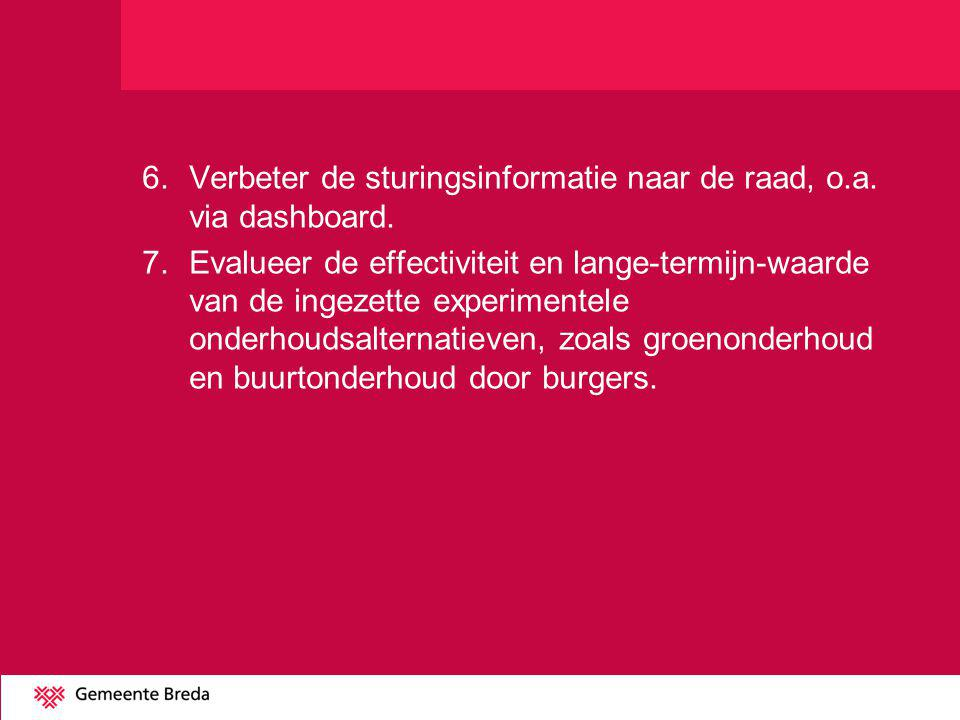 6. Verbeter de sturingsinformatie naar de raad, o. a. via dashboard. 7