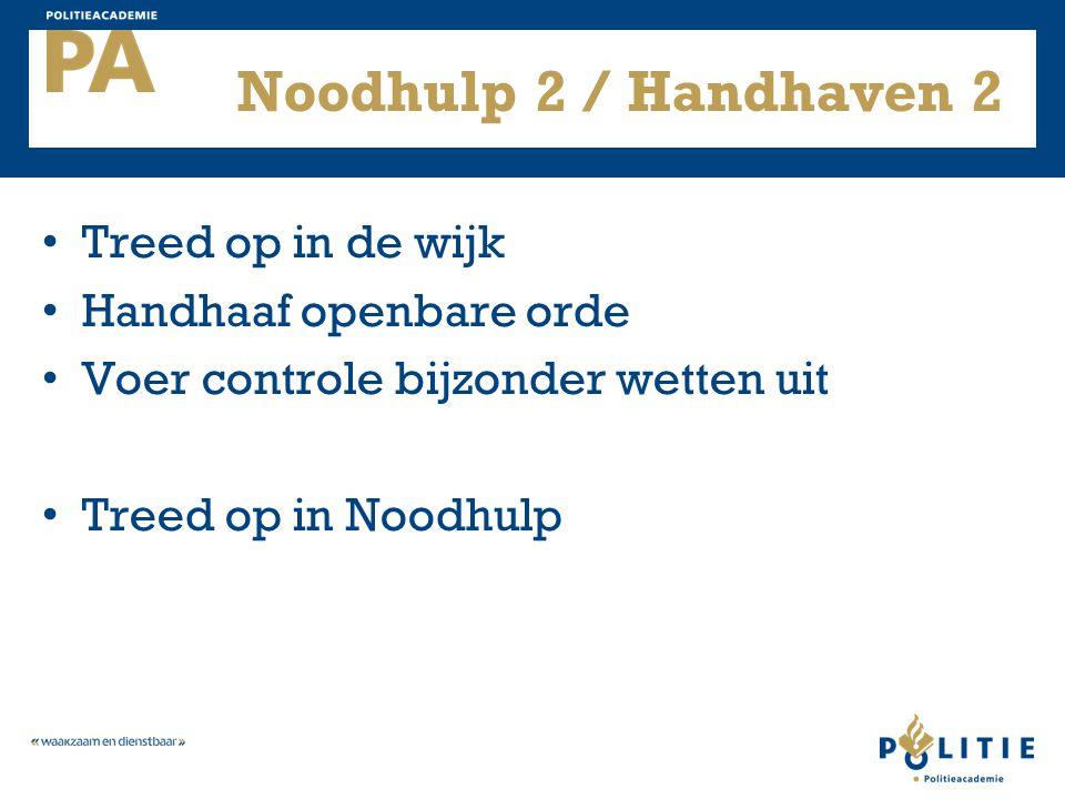 Noodhulp 2 / Handhaven 2 Treed op in de wijk Handhaaf openbare orde