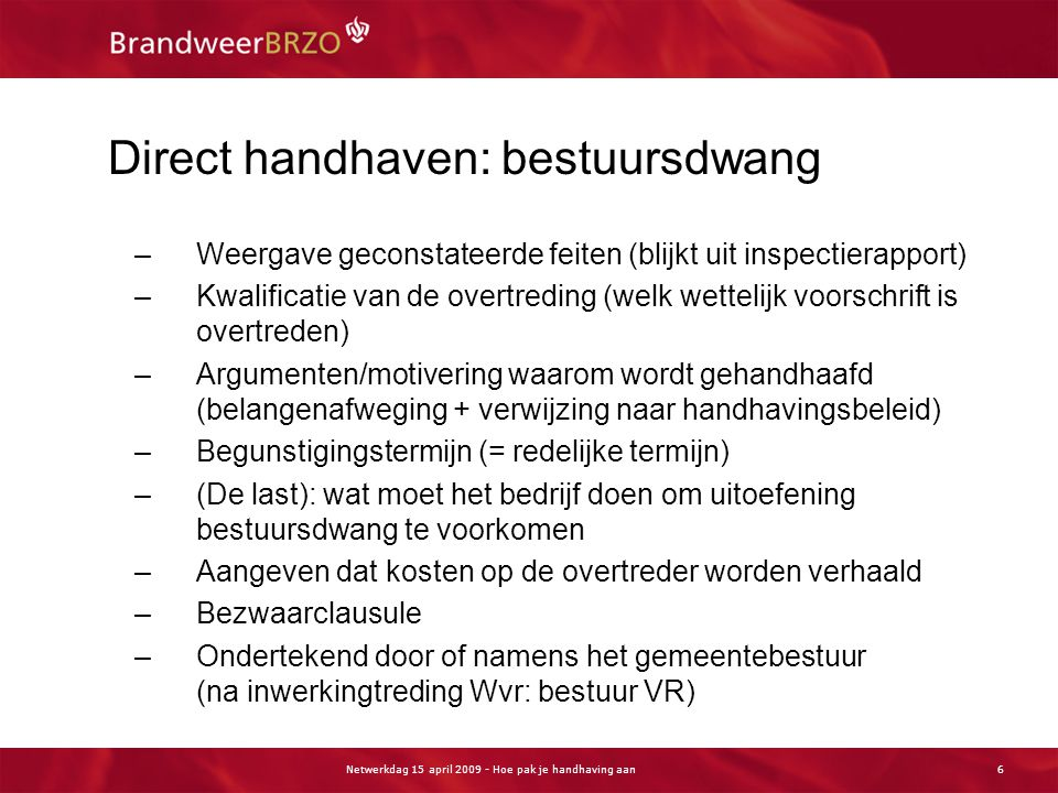 Direct handhaven: dwangsombeschikking