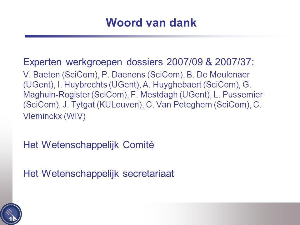 Woord van dank Experten werkgroepen dossiers 2007/09 & 2007/37: