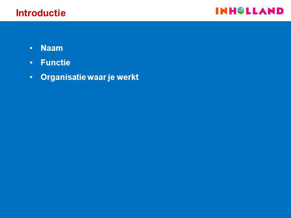 Introductie Naam Functie Organisatie waar je werkt