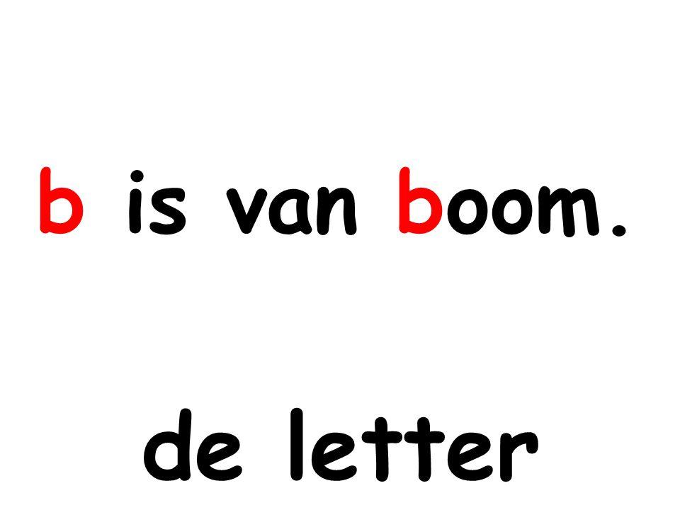 b is van boom. de letter