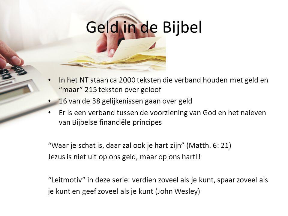 Geld in de Bijbel In het NT staan ca 2000 teksten die verband houden met geld en maar 215 teksten over geloof.