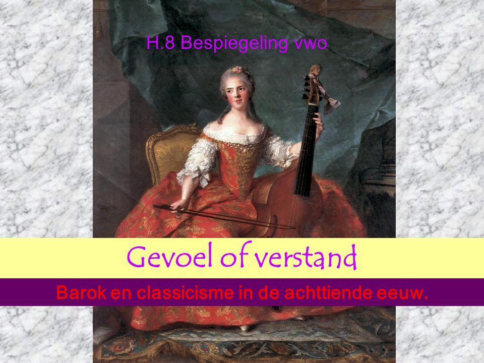 Barok en classicisme in de achttiende eeuw.