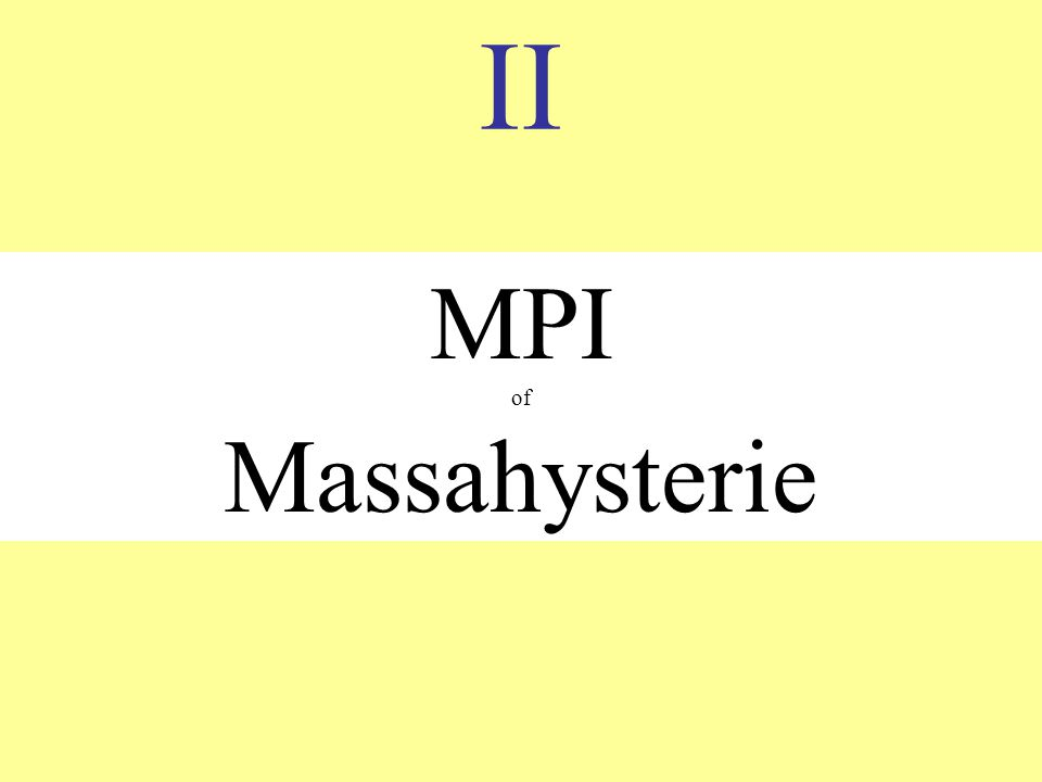 II MPI of Massahysterie