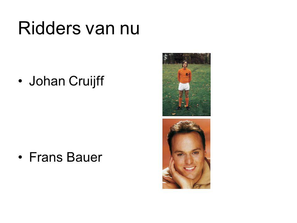 Ridders van nu Johan Cruijff Frans Bauer