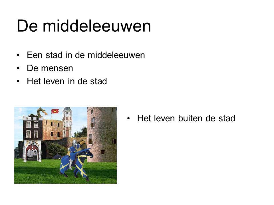 De middeleeuwen Een stad in de middeleeuwen De mensen