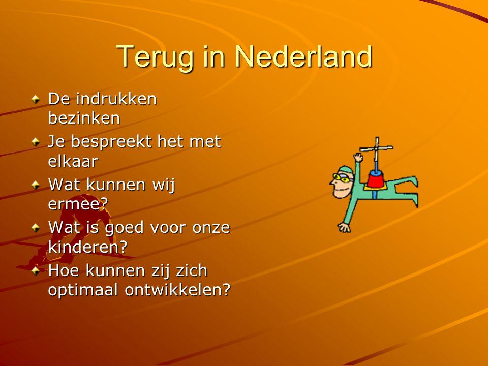 Terug in Nederland De indrukken bezinken Je bespreekt het met elkaar