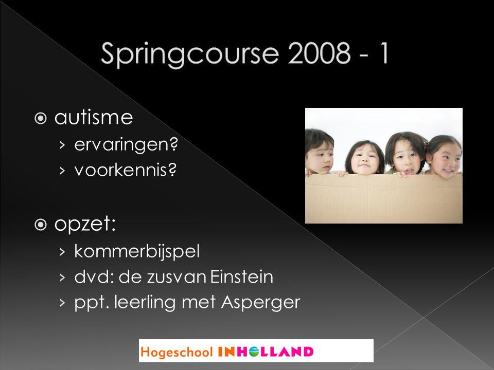 Springcourse 2008 - 1 autisme opzet: ervaringen voorkennis